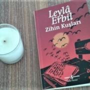Zihin Kuşları Leyla Erbil Kitabı Okur Gözünden Özeti