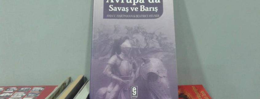Tarih Boyunca Avrupa'da Savaş ve Barış Kitabı Özeti