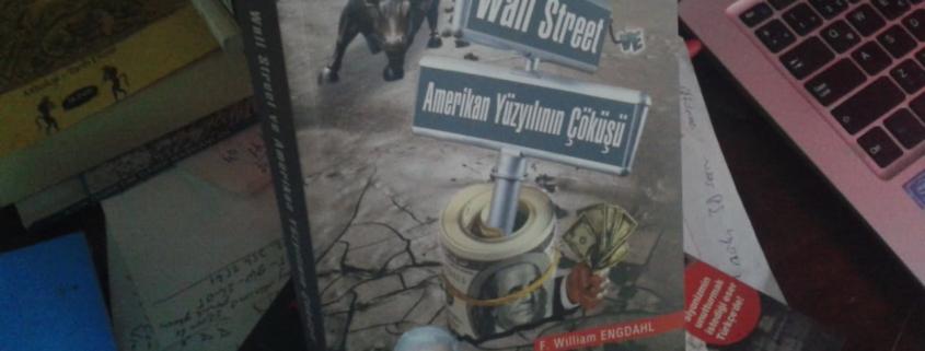 Wall Street Amerikan Yüzyılının Çöküşü - F. William Engdahl kitabının Özeti