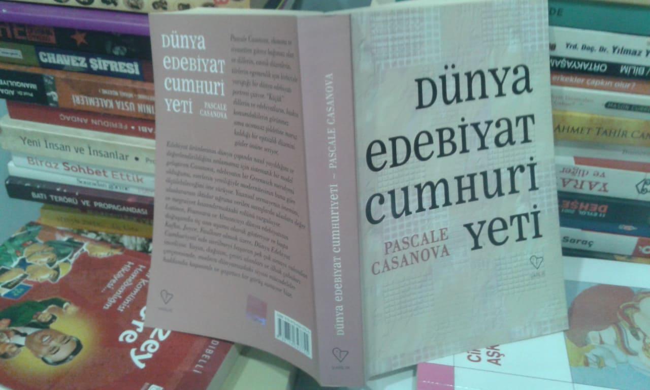 Dünya Edebiyat Cumhuriyeti Pascale Casanova Kitabı Özeti