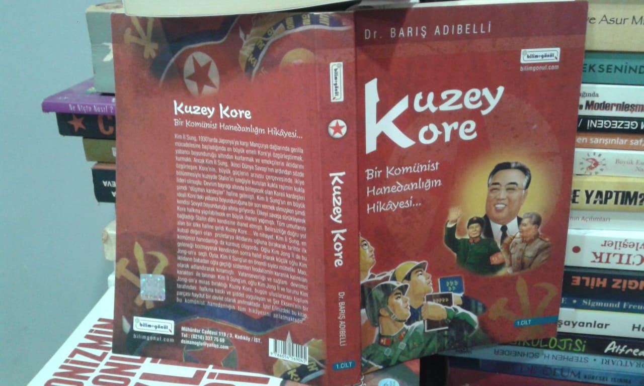 Dr. Barış Adıbelli Kuzey Kore Bir Komünist Hanedanlığın Hikayesi Kitabı